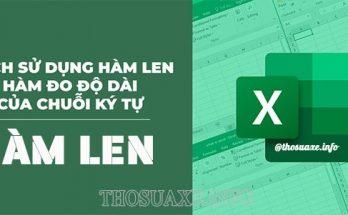 Hàm LEN được sử dụng khá phổ biến trong Excel
