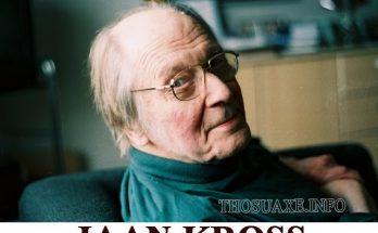Jaan Kross là ai? Ông đã nhận được những giải thưởng gì?