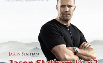 Diễn viên Jason Statham với nhiều vai diễn ấn tượng