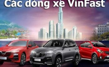 Tìm hiểu những dòng xe VinFast - thương hiệu của Việt Nam