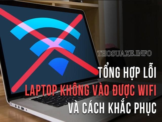 Nguyên nhân và cách khắc phục lỗi laptop không vào Wifi