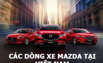 Tìm hiểu các dòng xe Mazda được bày bán tại thị trường Việt Nam