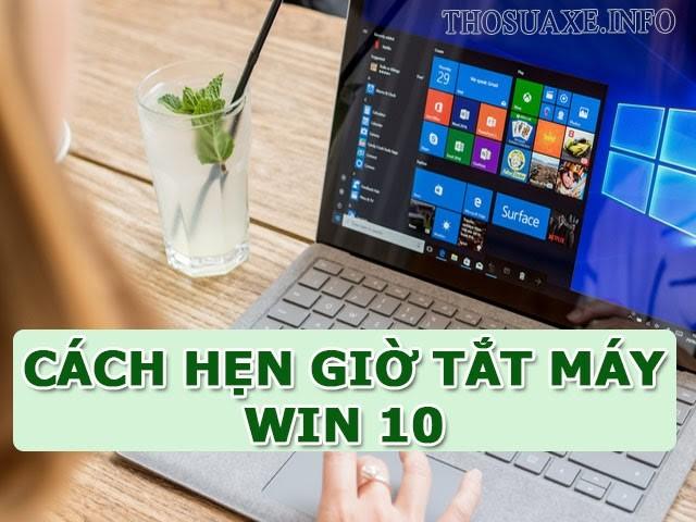 Hướng dẫn cách hẹn giờ tắt máy tính trên Windows 10