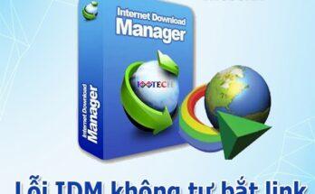 Hướng dẫn sửa lỗi IDM không bắt link