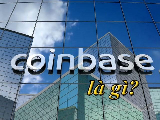 Tìm hiểu Coinbase là gì?